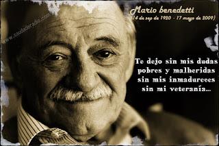 """""""Te dejo sin mis dudas pobres y malheridas sin mis inmadureces sin mi veteranía..."""" Mario Benedetti - Chau número tres"""