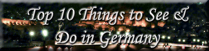 Top 10 things to do in Germany