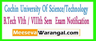 Cochin University Of Science And Technology B.Tech VIth / VIIIth Sem Apr-2017(2008 To 08) Exam Notification