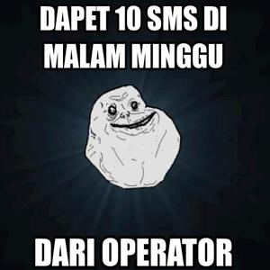 dapat sms dari operator di malam minggu