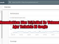 Tutorial Cara Menambahkan Situs Url Artikel Ke Webmaster Terbaru Agar Terindeks Di Google
