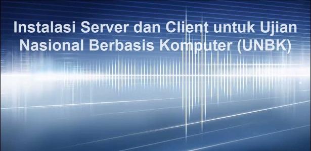 Instalasi Server dan Client UNBK 2017