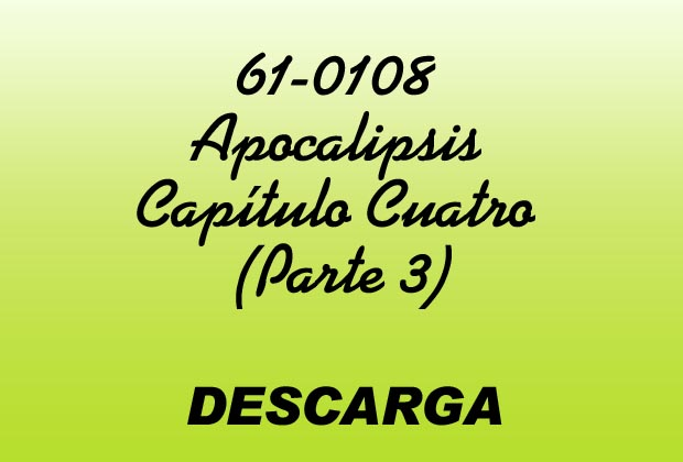 Apocalipsis Capítulo Cuatro (Parte 3) MP3 - William Marrion Branham