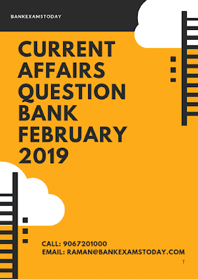 Current Affairs Question Bank- February 2019
