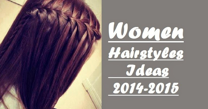 Women Hairstyles Ideas 2014-2015
