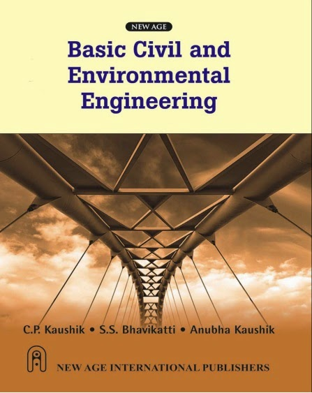 DOWNLOAD BASIC CIVIL AND ENVIRONMENTAL ENGINEERING C P KAUSHIK, S S BHAVIKATTI ANUBHA KAUSHIK PDF