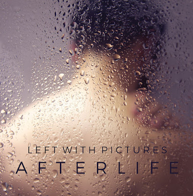 Left With Pictures - Afterlife