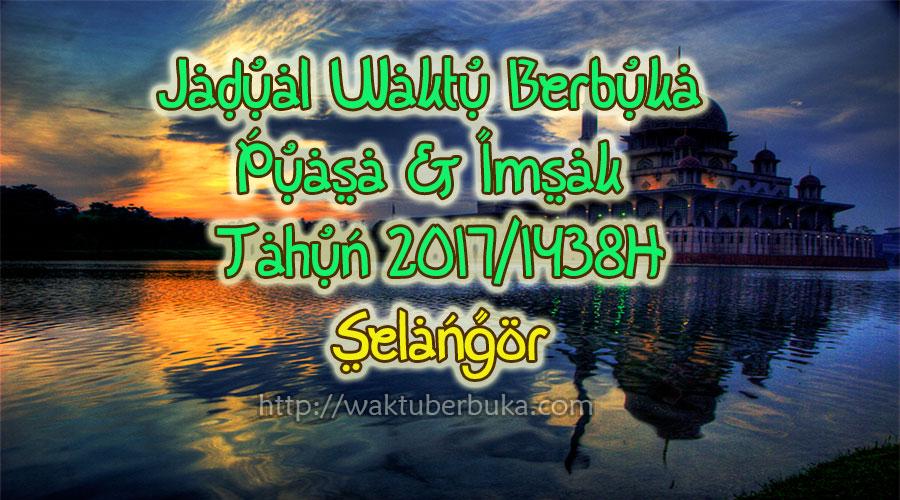 Jadual Waktu Berbuka Puasa dan Imsak 2018 Selangor