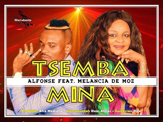 Alfonse ft. Melancia de Moz - Tsemba Mina  [DOWNLOAD MP3]