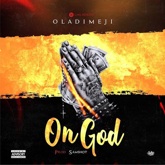 [Music] Oladimeji – On God