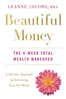Beautiful Money: The 4-Week Total Wealth Makeover. Leanne Jacobs