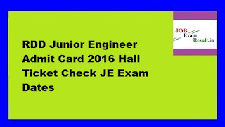 RDD Junior Engineer Admit Card 2016 Hall Ticket Check JE Exam Dates
