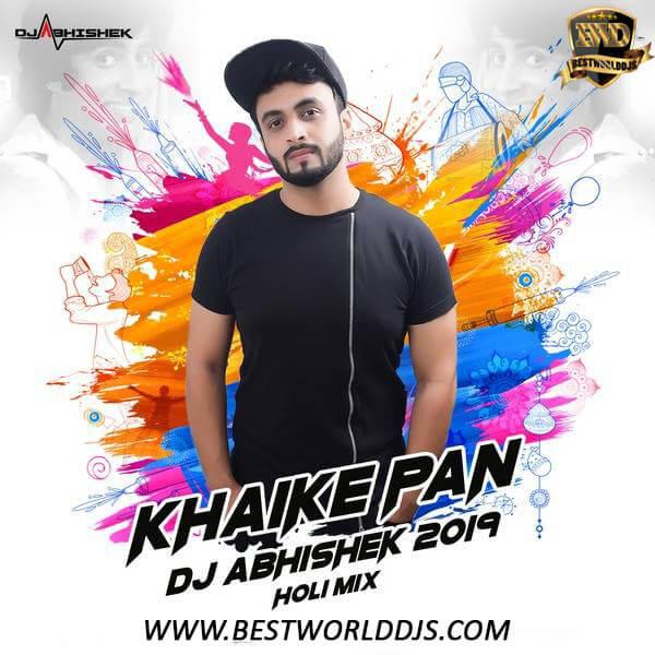 Khaike Paan 2019 Holi Mix DJ Abhishek