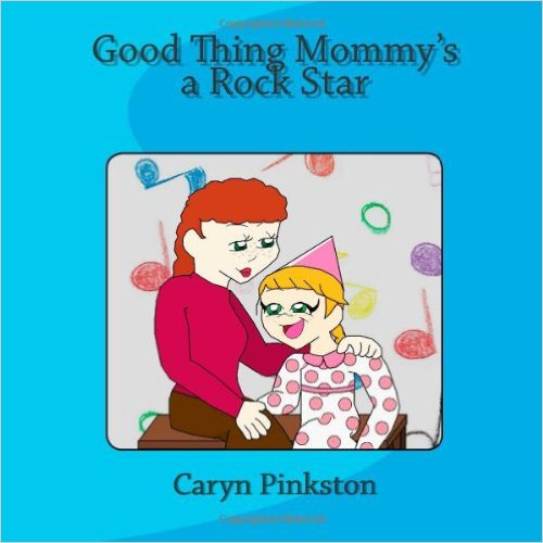 Good Thing Mommy's a Rockstar