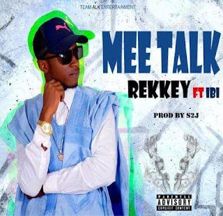 New Music: Rekky - Mee Talk Ft. I.B.I (Produced By. S2J)