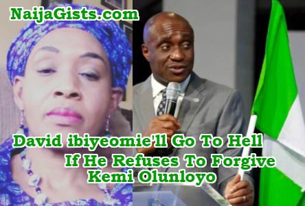 david ibiyeomie go hell refusing forgive kemi olunloyo