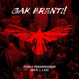 Lirik Lagu Pandji Pragiwaksono - Gak Brenti ft. Iwa K dan Laze