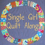 Single Girl Quilt-along: Part Deux