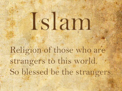 Islam Religion of those who are strangers to this world - quote
