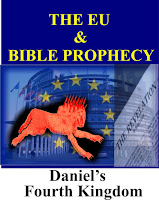 The EU and Bible Prophecy- Daniels Fourth Kingdom-Revived Roman Empire
