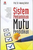 Judul : SISTEM PENJAMINAN MUTU PENDIDIKAN Pengarang : Prof. Dr. Nanang Fattah Penerbit : Rosda