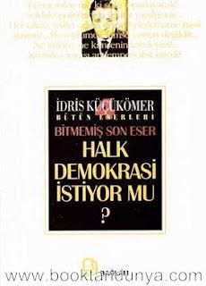 İdris Küçükömer - Bütün Eserleri 4 - Halk Demokrasi İstiyor mu ?
