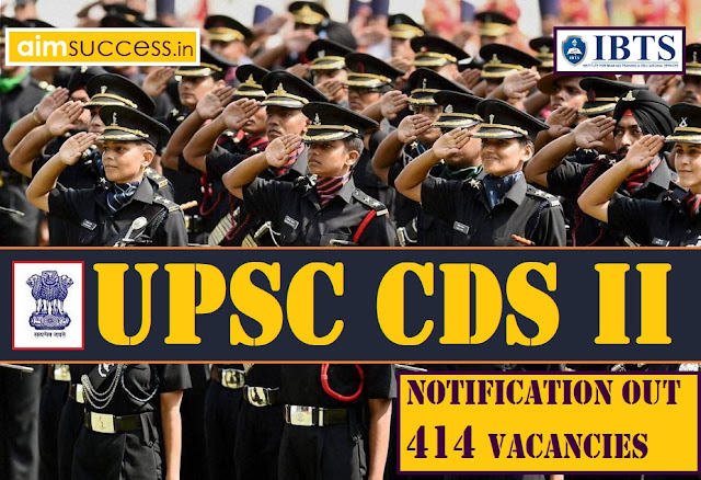 CDS 2 2018 Notification Out : 414 Vacancies: Apply Here Now