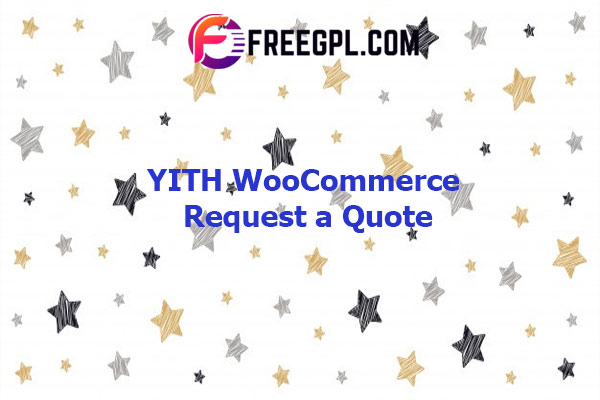 YITH WooCommerce Request a Quote Premium Nulled Download Free