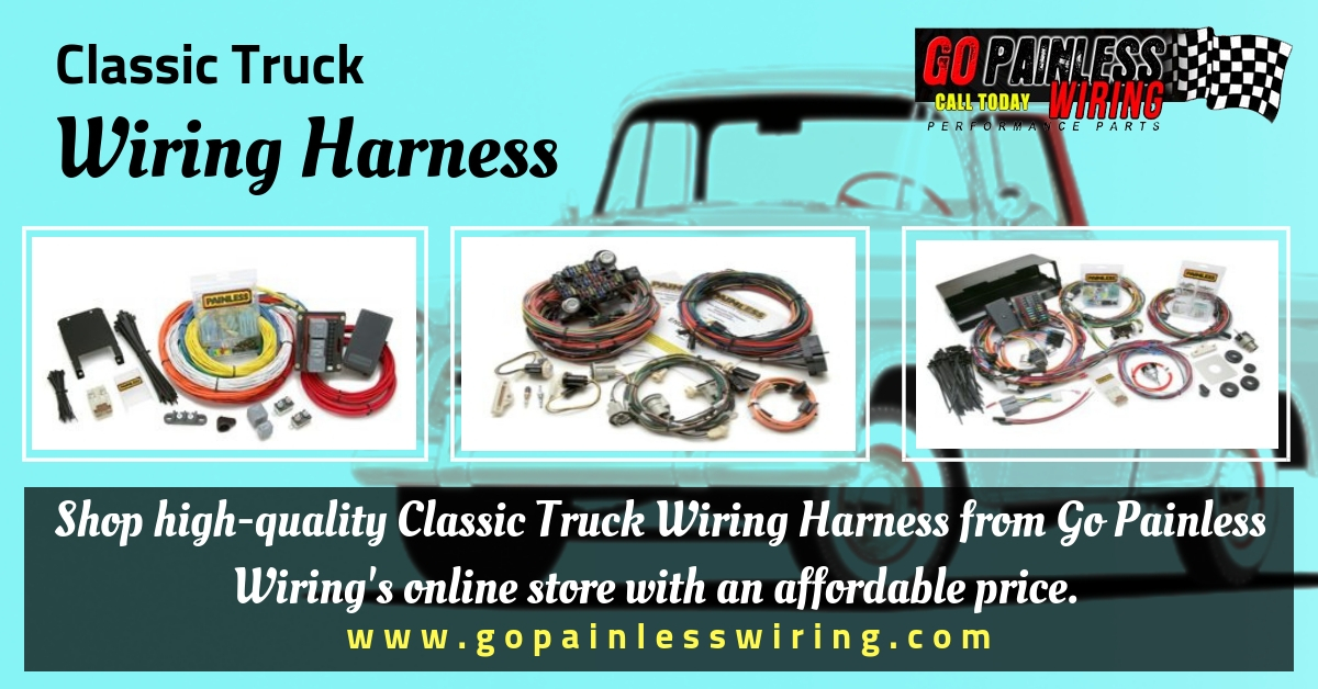 best classic truck wiring harness \u2013 go painless wiring, texas Classic Car Wiring Diagrams