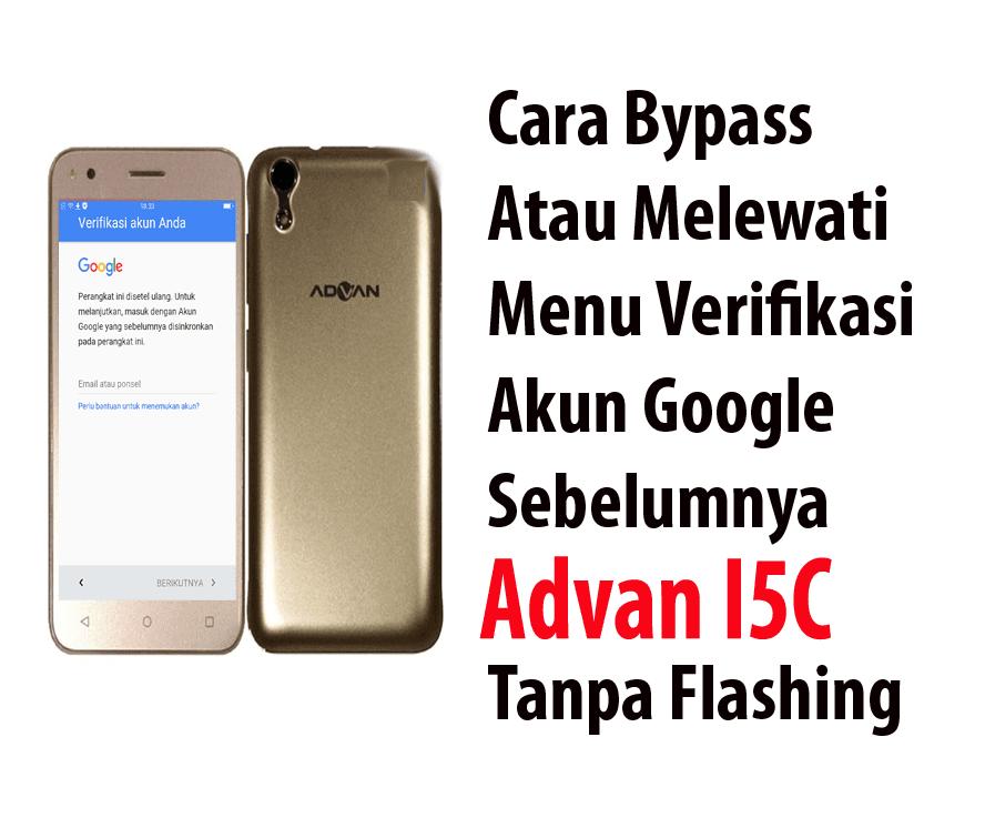 Terbaru Cara Bypass Advan I5c Versi 3 Firmware Id