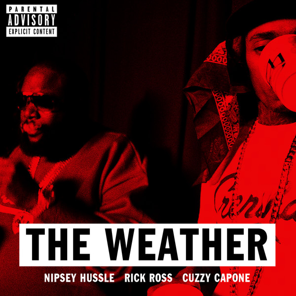 Nipsey Hussle - The Weather (feat. Rick Ross & Cuzzy Capone) - Single   Cover