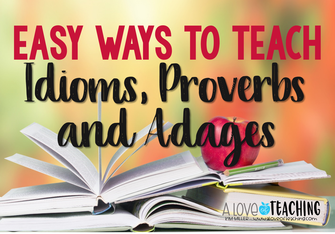 Teaching idioms proverbs and adages in the classroom a love of teaching idioms proverbs and adages in the classroom a love of teaching altavistaventures Images