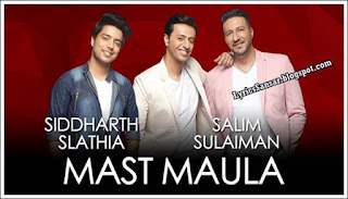 Mast Maula Lyrics : Siddharth Slathia & Salim Sulaiman | Jammin