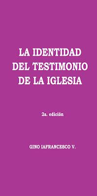 Gino Iafrancesco V.-La Identidad Del Testimonio De La Iglesia-