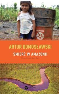 Śmierć w Amazonii, Artur Domosławski