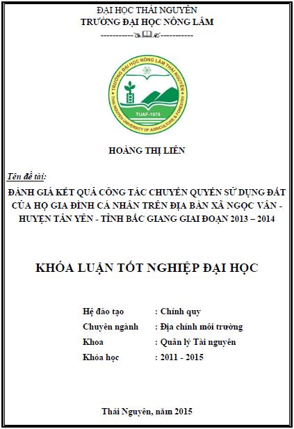 Đánh giá kết quả công tác chuyển quyền sử dụng đất của hộ gia đình cá nhân trên địa bàn xã Ngọc Vân huyện Tân Yên tỉnh Bắc Giang giai đoạn 2013 – 2014