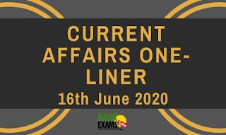 Current Affairs One-Liner 16th June 2020