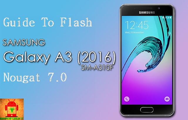 flash samsung sm-a310f nougat 7.0