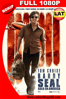 Barry Seal, Sólo en América (2017) Latino FULL HD BDRIp 1080P - 2017