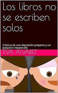 Libro de Eva Álvarez: Los libros no se escriben solos.