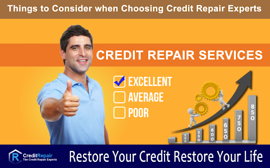 Things To Consider When Choosing Credit Repair Experts