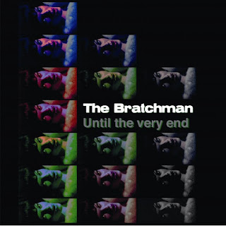 The Bratchman - Until the very end