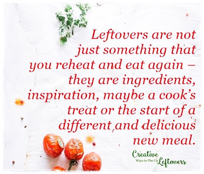 leftovers can inspire a new meal, a snack or a cook's treat