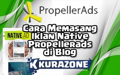 Cara Memasang Iklan Native Propellerads di Blog