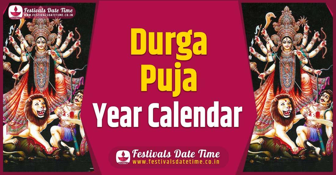 Durga Puja Year Calendar, Durga Puja Festival Schedule