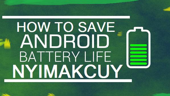 Tips Cara Menghemat Batterai Android 2016