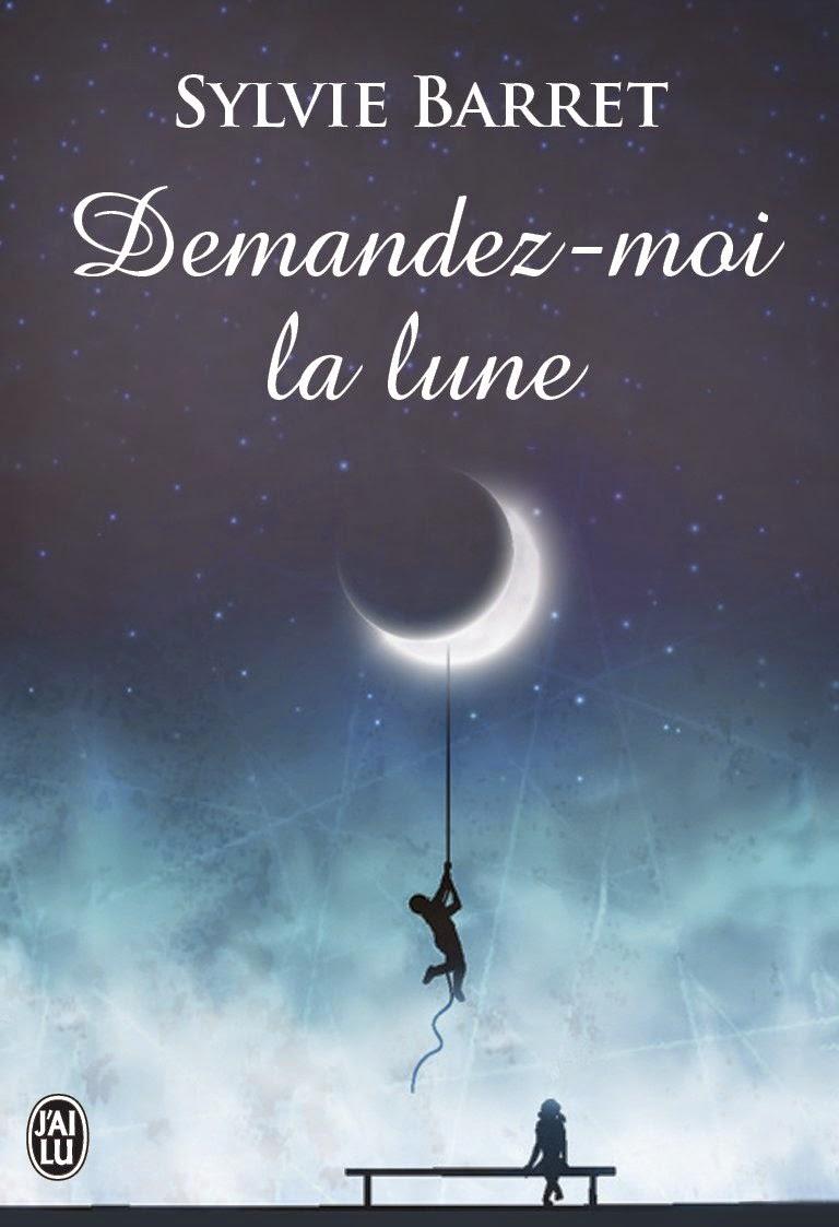 http://lachroniquedespassions.blogspot.fr/2015/03/demandez-moi-la-lune-de-sylvie-barret.html