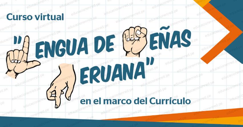 MINEDU: Curso virtual «Lengua de Señas Peruana, en el marco del Currículo» [PREINSCRIPCIÓN]- www.minedu.gob.pe
