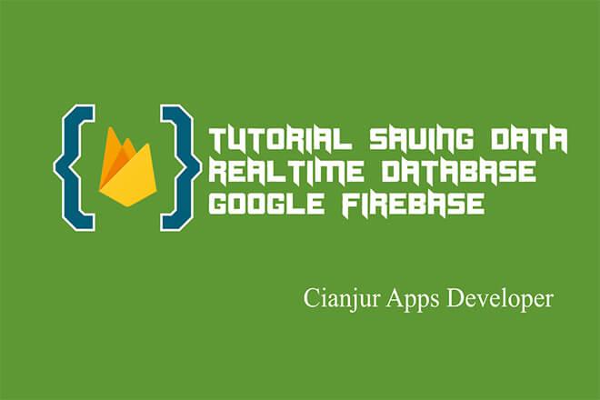 Belajar Cara Menyimpan Data di Firebase Realtime Database