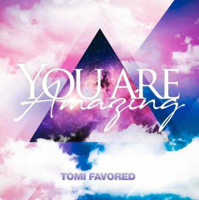 Music: You Are Amazing - Tomi Favored